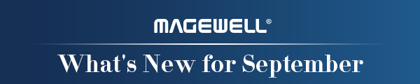 Magewell-Monthly-Review-for-September