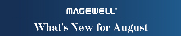 Magewell-Whats-new-for-August