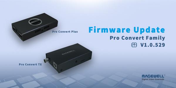Magewell_Pro-Convert_-Firmware-Update_1-0-529FSY0o0KxGj73d