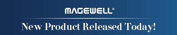 Magewell-Produkt-Release